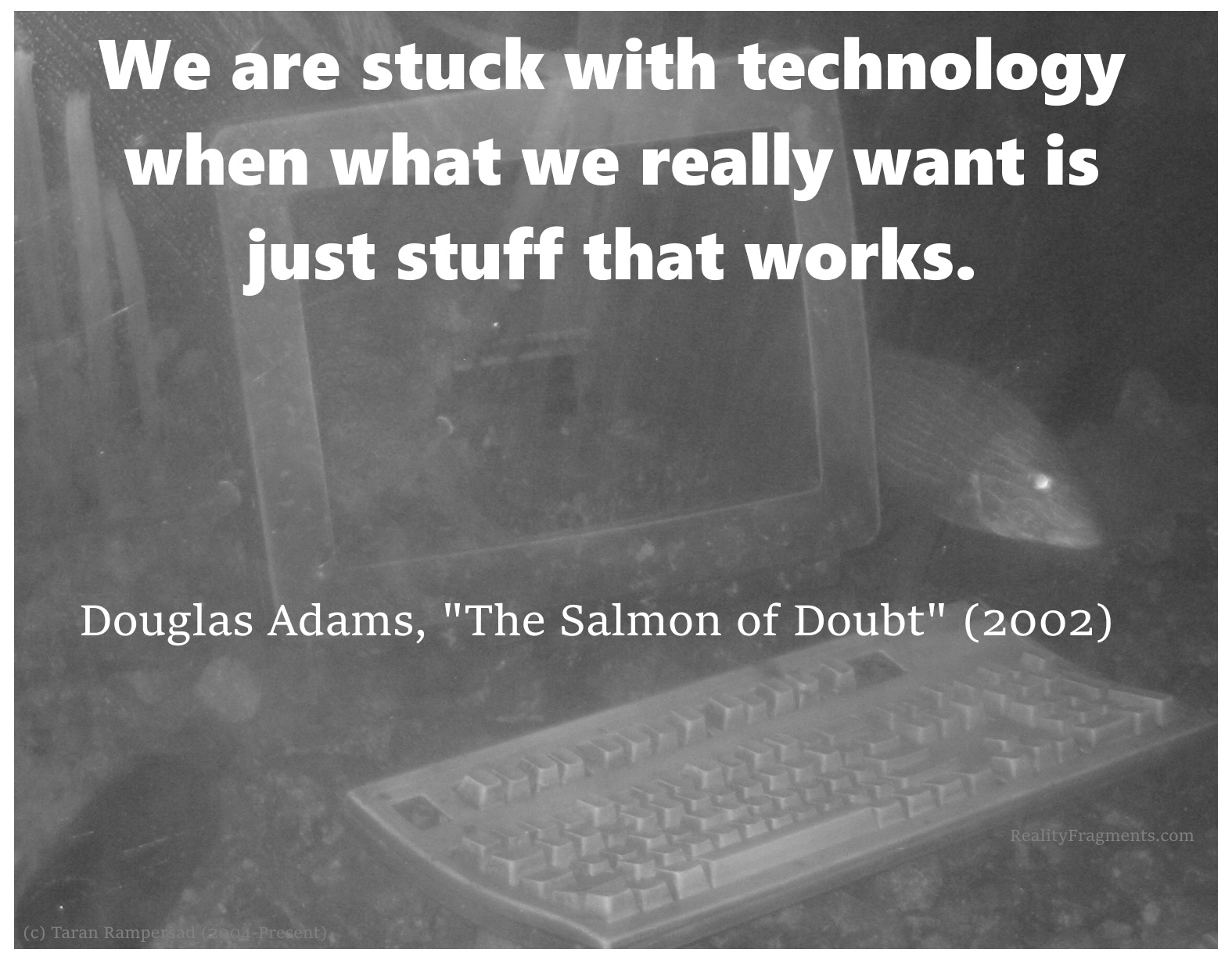 We are stuck with technology when what we really want is just stuff that works.